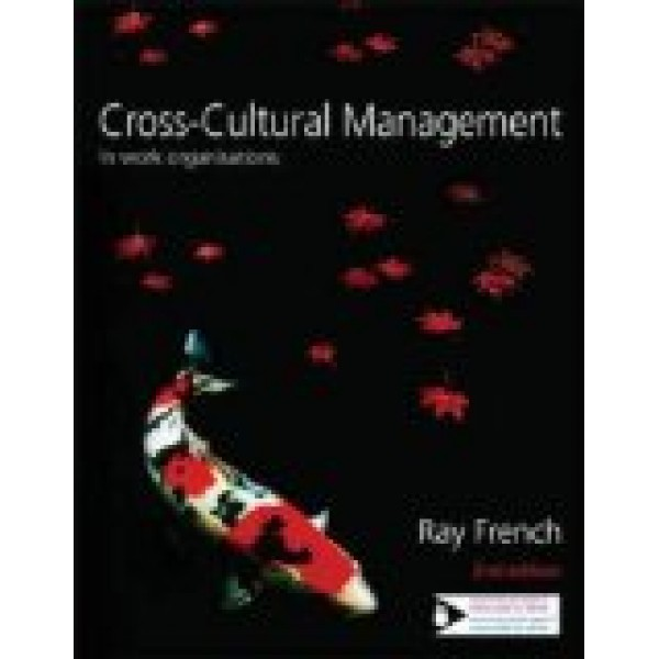 Cross-Cultural Management : in work Organisations