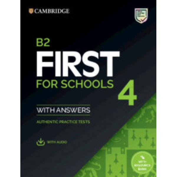 B2 First for Schools 4 Student's Book with Answers with Audio with Resource Bank Authentic Practice Tests