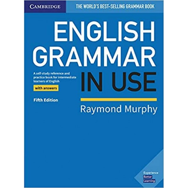 English Grammar in Use Book with Answers A Self-study Reference and Practice Book for Intermediate Learners of English