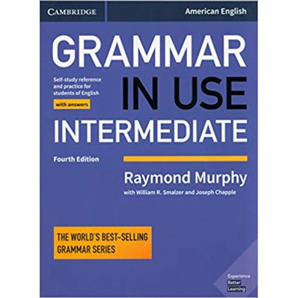 Grammar in Use Intermediate Student's Book with Answers Self-study Reference and Practice for Students of American English
