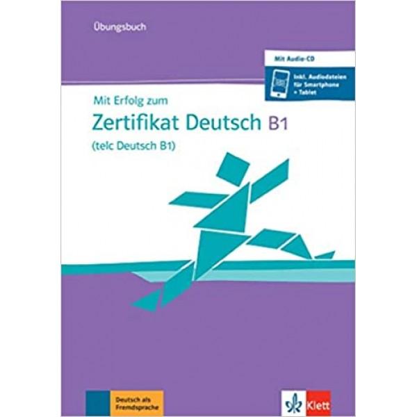 Mit Erfolg zum Zertifikat Deutsch B1