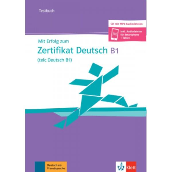 Mit Erfolg zum Zertifikat Deutsch B1 Testbuch & Audio-CD