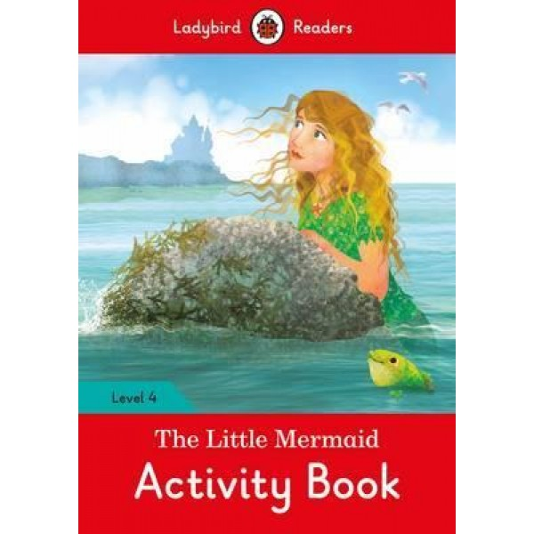 The Little Mermaid Activity Book - Ladybird Readers Level 4