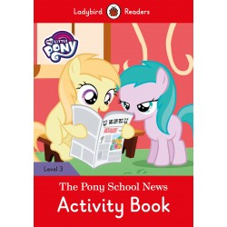 My Little Pony: The Pony School News Activity Book- Ladybird Readers